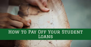 How to Pay Off Your Student Loans Road Map
