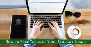 How To Keep Track of Your Student Loans